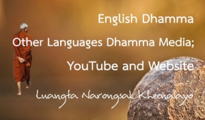 Other Languages Dhamma Media; YouTube and Website