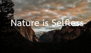 Nature is Selfless