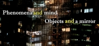 Phenomena and Mind / Objects and a Mirror