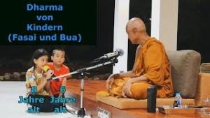 Dharma von Kindern(Fasai und Bua)